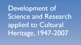 Development of Science and Research Applied to Cultural Heritage, 1947-2007